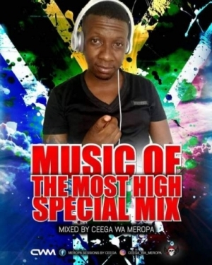 Ceega Wa Meropa - Music Of The Most High Special Mix